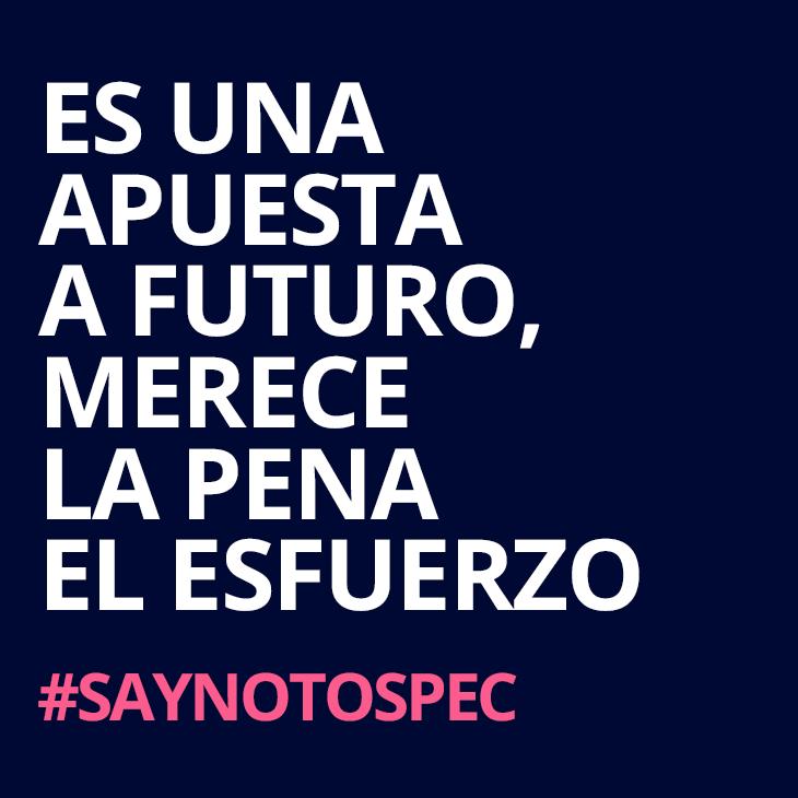 Es una apuesta a futuro y merece la pena el esfuerzo. #saynotospec