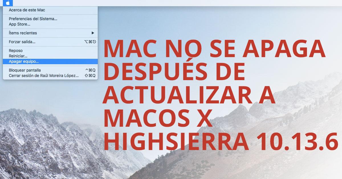 actualizar a MacOs HighSierra 10.13.6 Mac no se apaga